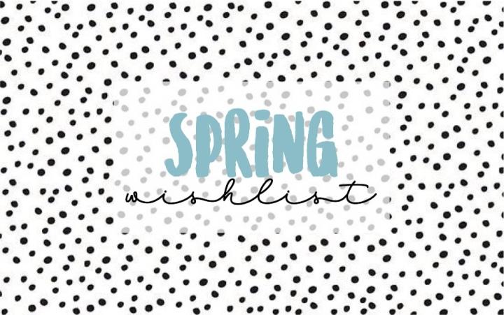 Spring Wishlist 2020